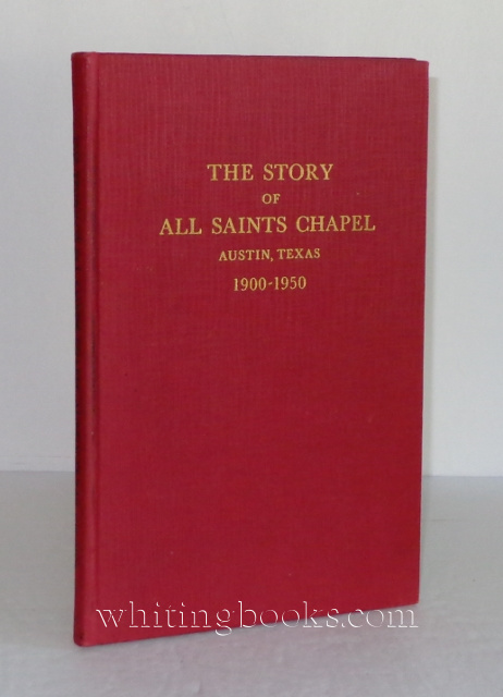 Image for The Story of All Saints Chapel - Austin, Texas 1900-1950