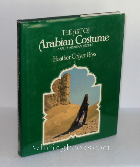 Image for The Art of Arabian Costume: A Saudi Arabian Profile
