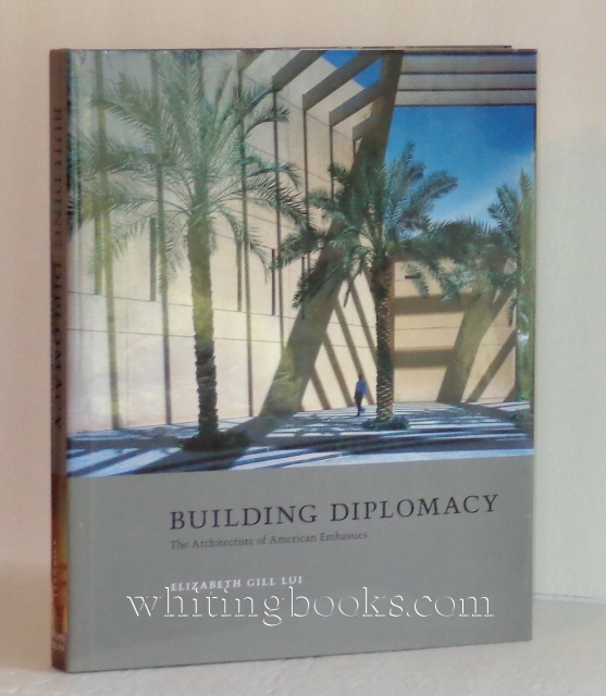 Image for Building Diplomacy: The Architecture of American Embassies