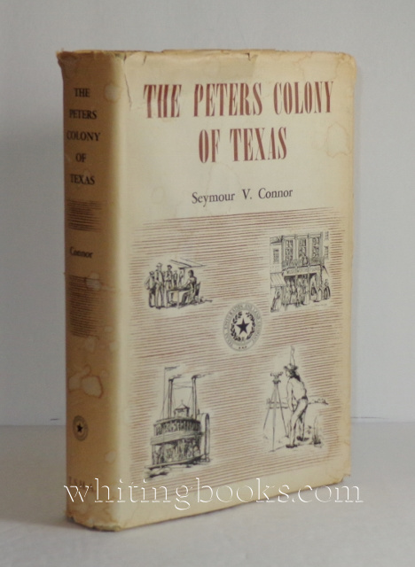 The Peters Colony of Texas: A History and Biographical Sketches of the Early Settlers