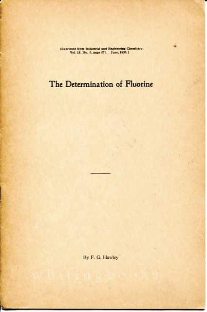 Image for The Determination of Fluorine - Reprinted from Industrial and Engineering Chemistry, Vol. 18, No. 6, Page 573. June 1926