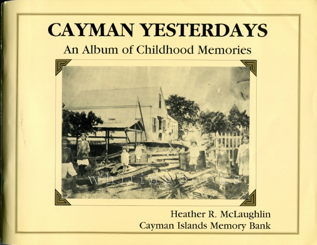 Image for Cayman Yesterdays: An Album of Childhood Memories