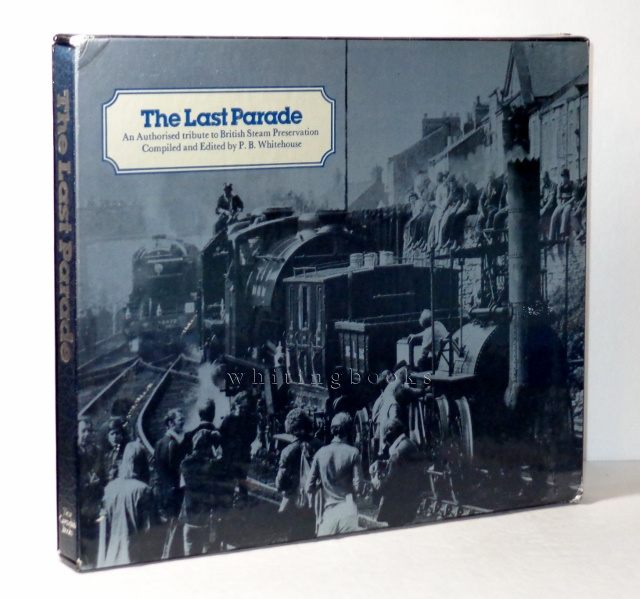 Image for The Last Parade: An Authorised Tribute to British Steam Preservation