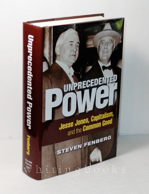 Image for Unprecedented Power: Jesse Jones, Capitalism, and the Common Good