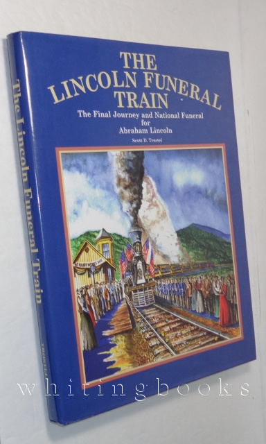 Image for The Lincoln Funeral Train: The Final Journey and National Funeral for Abraham Lincoln