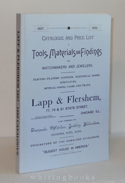 Image for Facsimile 1887-1888 Catalogue and Price List of Tools, Materials and Findings for Watchmakers and Jewelers from Lapp & Flershem, Chicago, Illinois