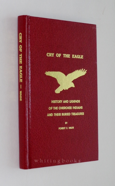 Image for Cry of the Eagle: History and Legends of the Cherokee Indians and Their Buried Treasures