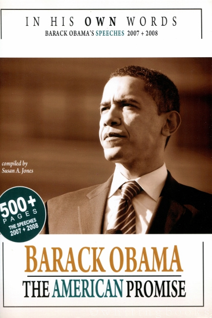 Image for In His Own Words: Barack Obama - The American Promise: 500+ Pages. The Speeches 2007 + 2008