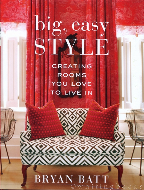 Image for Big, Easy Style: Creating Rooms You Live in