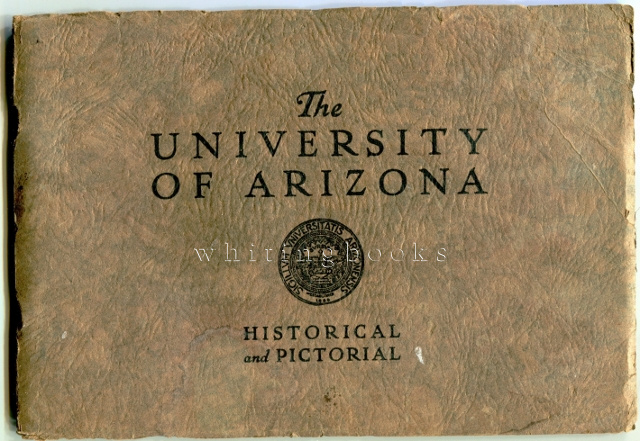 Image for The University of Arizona Historical and Pictorial: University of Arizona Record, Vol. XXIII, No. 2, Part 2, April 1930