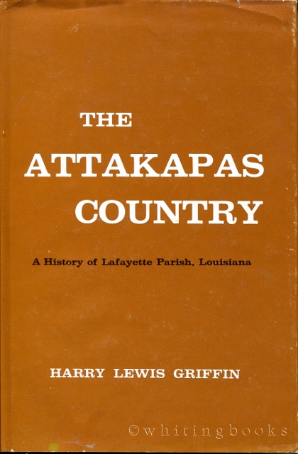 Image for Attakapas Country: A History of Lafayette Parish, Louisiana
