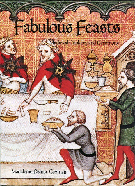 Image for Fabulous Feasts: Medieval Cookery and Ceremony