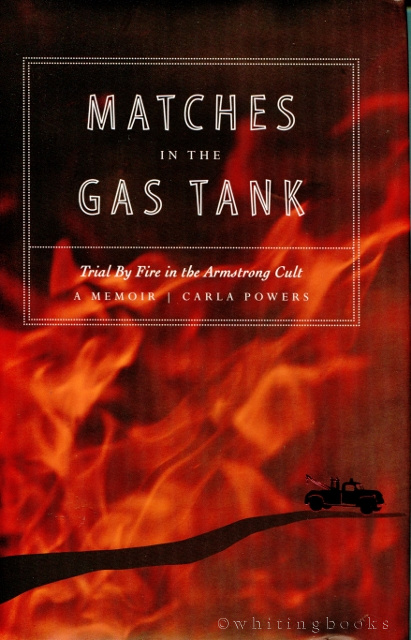 Image for Matches in the Gas Tank: Trial By Fire in the Armstrong Cult
