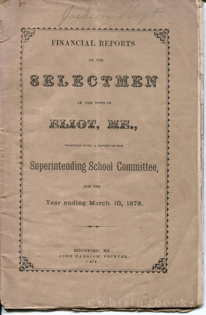 Image for Financial Reports of the Selectmen of the Town of Eliot, Maine, Together with a Report of the Superintending School Committee for the Year Ending March 10, 1878
