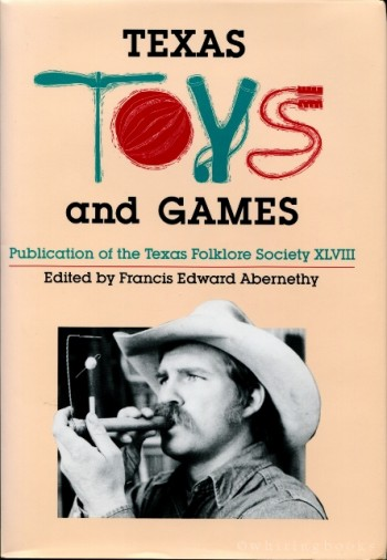 Image for Texas Toys and Games (Publications of the Texas Folklore Society)