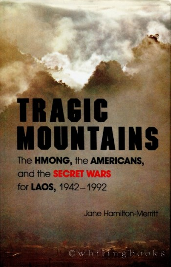 Image for Tragic Mountains: The Hmong, the Americans, and the Secret Wars for Laos, 1942-1992
