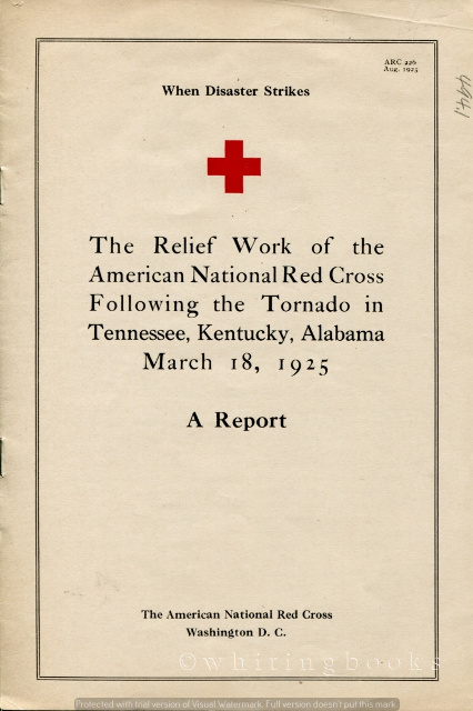 Image for The Relief Work of the American Red Cross Following the Tornado in Tennessee, Kentucky, Alabama March 18, 1925: A Report