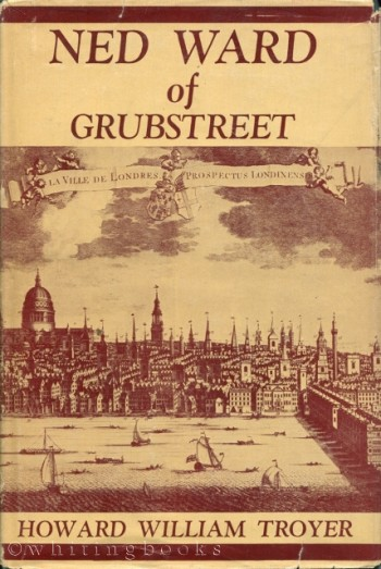 Image for Ned Ward of Grubstreet: A Study of Sub-Literary London in the Eighteenth Century