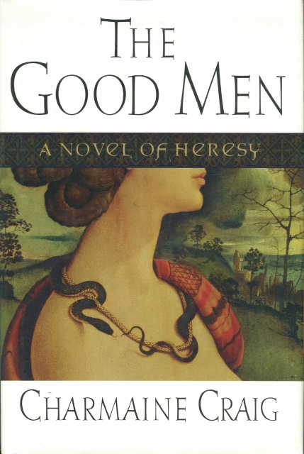 Image for The Good Men: A Novel of Heresy