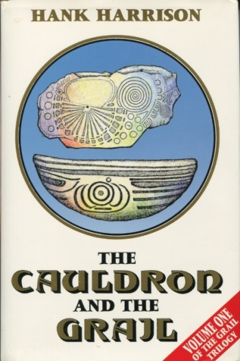 Image for The Cauldron and the Grail: Ritual Astronomy and the Stones of the Ancients (The Grail Trilogy, Volume 1)
