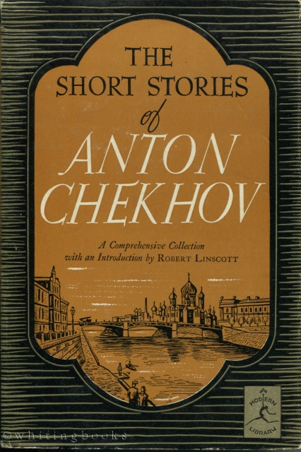 Image for The Short Stories of Anton Chekhov: A Complete Collection with an Introduction By Robert Linscott
