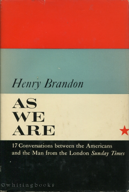 Image for As We are: 17 Conversations Between the Americans and the Man from the London Sunday Times