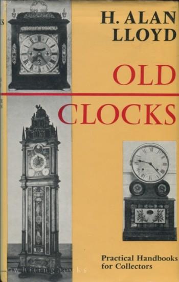 Old Clocks (Practical Handbooks for Collectors)