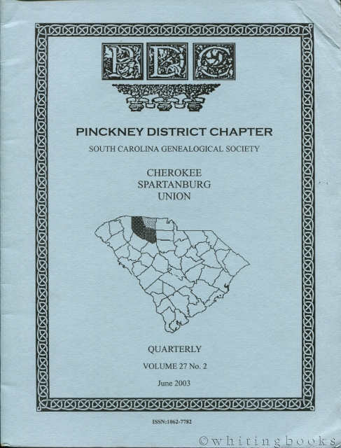 Image for South Carolina Genealogical Society Quarterly, Volume 27, No. 2, June 2003: Pinckney District Chapter - Cherokee, Spartanburg, Union Counties