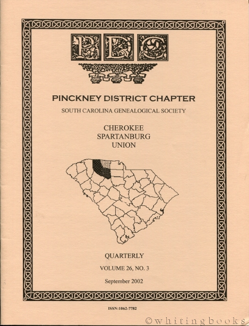 Image for South Carolina Genealogical Society Quarterly, Volume 26, No. 3, September 2002: Pinckney District Chapter - Cherokee, Spartanburg, Union Counties