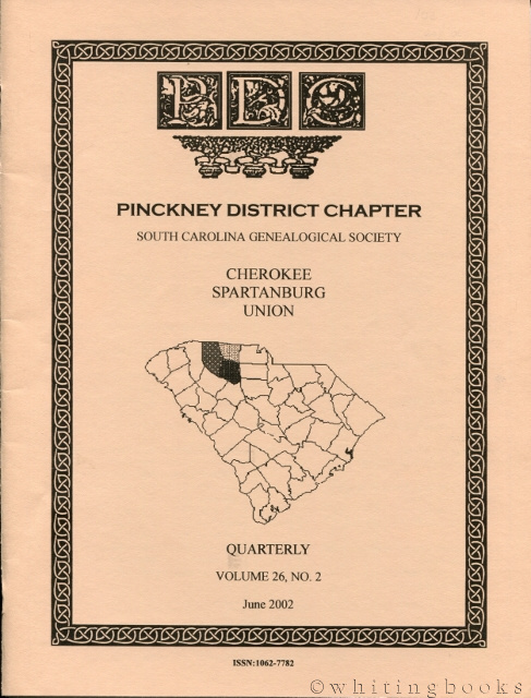 Image for South Carolina Genealogical Society Quarterly, Volume 26, No. 2, June 2002: Pinckney District Chapter - Cherokee, Spartanburg, Union Counties