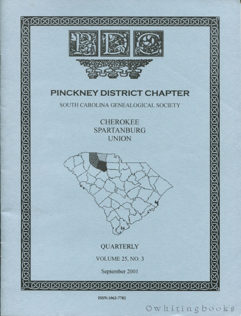 Image for South Carolina Genealogical Society Quarterly, Volume 25, No. 3, September 2001: Pinckney District Chapter - Cherokee, Spartanburg, Union Counties