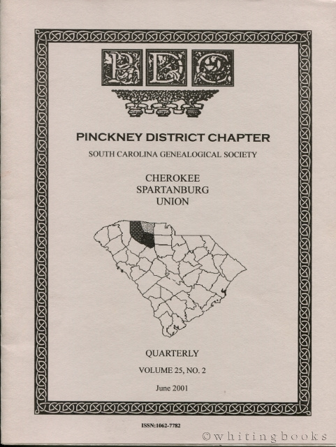 Image for South Carolina Genealogical Society Quarterly, Volume 25, No. 2, June 2001: Pinckney District Chapter - Cherokee, Spartanburg, Union Counties