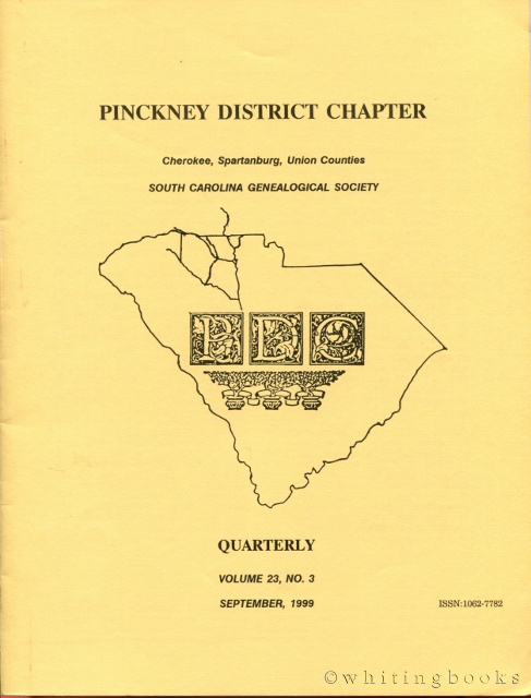 Image for South Carolina Genealogical Society Quarterly, Volume 23, No. 3, September 1999: Pinckney District Chapter - Cherokee, Spartanburg, Union Counties