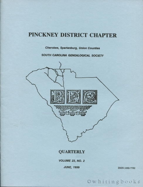 Image for South Carolina Genealogical Society Quarterly, Volume 23, No. 2, June 1999: Pinckney District Chapter - Cherokee, Spartanburg, Union Counties