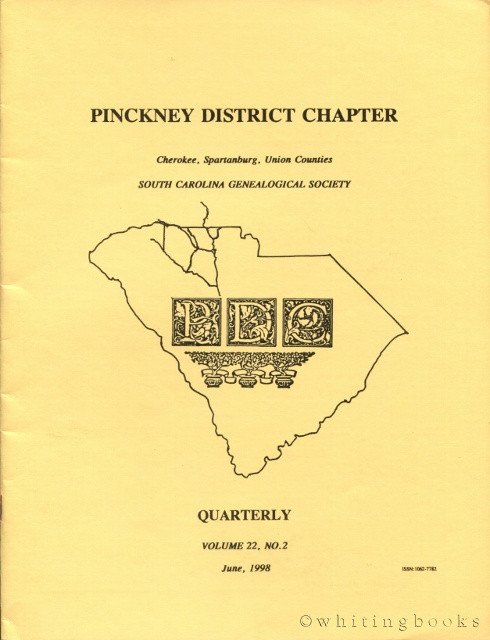 Image for South Carolina Genealogical Society Quarterly, Volume 22, No. 2, June 1998: Pinckney District Chapter - Cherokee, Spartanburg, Union Counties