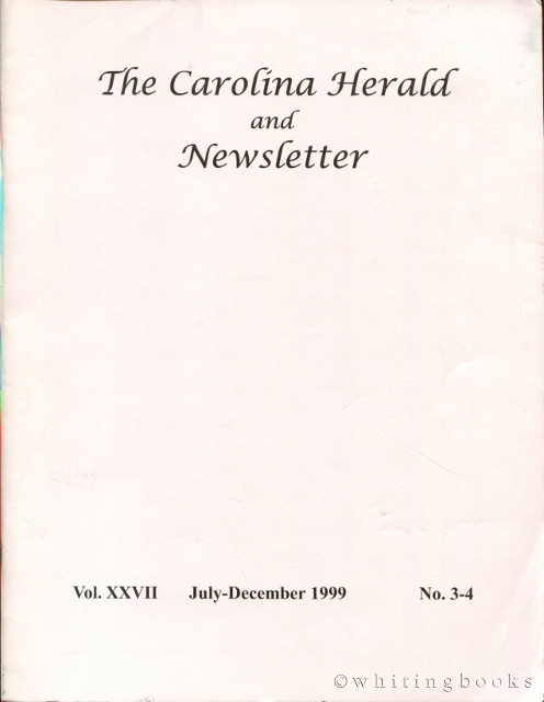 Image for The Carolina Herald and Newsletter, Volume XXVII, No. 3-4, July-December 1999 (South Carolina Genealogical Society)