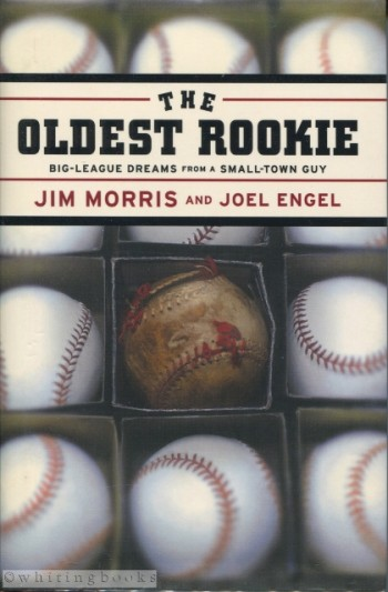 Image for The Oldest Rookie: Big-League Dreams from a Small-Town Guy