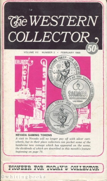 The Western Collector Volume VII Number 2, February 1969 (Books, Nevada Gaming Tokens, Spoons)