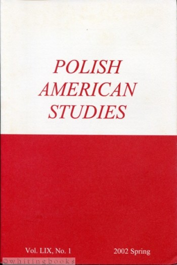 Image for Polish American Studies: A Journal of Polish American History and Culture; Vol. LIX, No. 1, 2002 Spring (includes Stanislaus A. Blejwas Memorial Symposium)