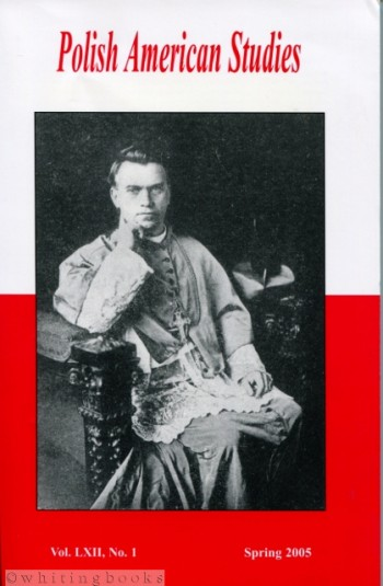 Image for Polish American Studies: A Journal of Polish American History and Culture; Vol. LXII, No. 1, Spring 2005