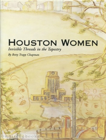 Image for Houston Women: Invisible Threads in the Tapestry