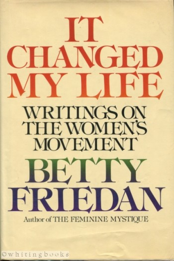 Image for It Changed My Life: Writings on the Women's Movement