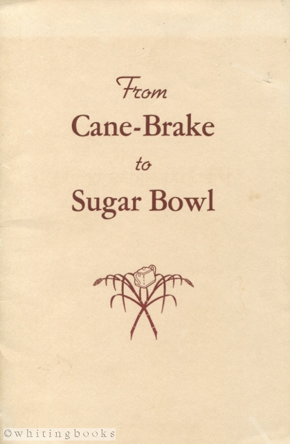 Image for From Cane-Brake to Sugar Bowl: The Romance and History of Sugar