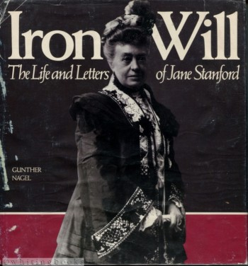 Image for Iron Will: The Life and Letters of Jane Stanford
