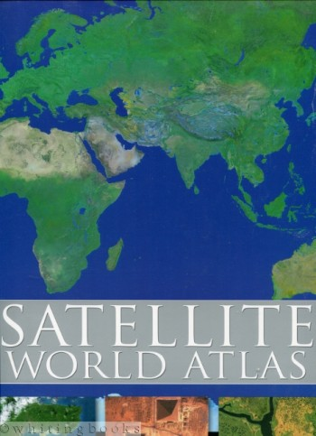 Image for Satellite World Atlas: Updated Maps and Amazing Digital Images of the Earth