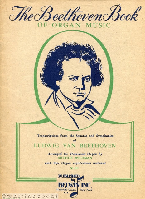 Image for The Beethoven Book of Organ Music: Transcriptions from the Sonatas and Symphonies Arranged for the Hammond Organ by Arthur Wildman with Pipe Organ Registrations Included