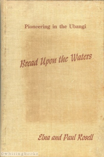 Image for Bread Upon the Waters: Pioneering in the Ubangi