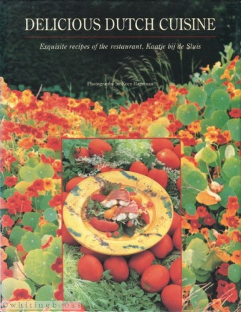 Image for Delicious Dutch Cuisine: Exquisite Recipes of the Restaurant, Kaatje Bij de Sluis