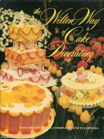 Image for The Wilton Way of Cake Decorating - Volume One: A Complete Encyclopedia