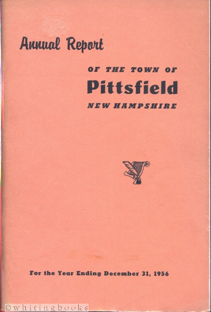 Image for Annual Report of the Town of Pittsfield, New Hampshire for the Year Ending December 31, 1956 and of the School District Officers for the Fiscal Year Ending June 30, 1956